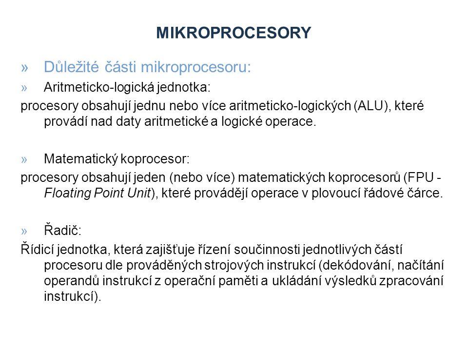 Mikroprocesory Důležité části mikroprocesoru: