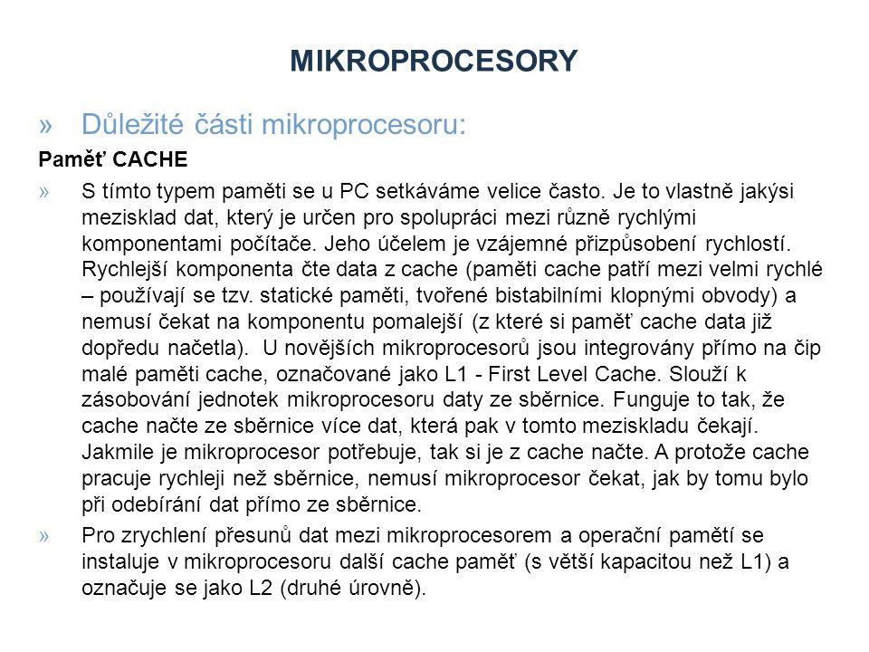 Mikroprocesory Důležité části mikroprocesoru: Paměť CACHE