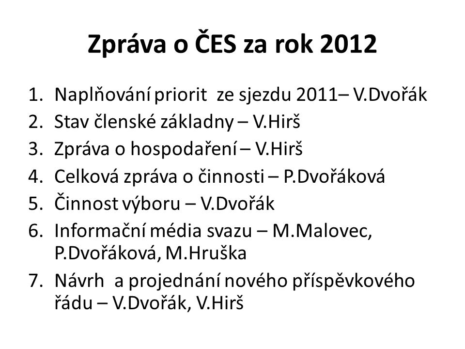 Zpráva o ČES za rok 2012 Naplňování priorit ze sjezdu 2011– V.Dvořák