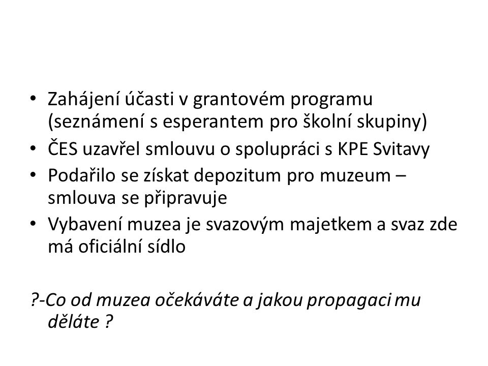 Zahájení účasti v grantovém programu (seznámení s esperantem pro školní skupiny)