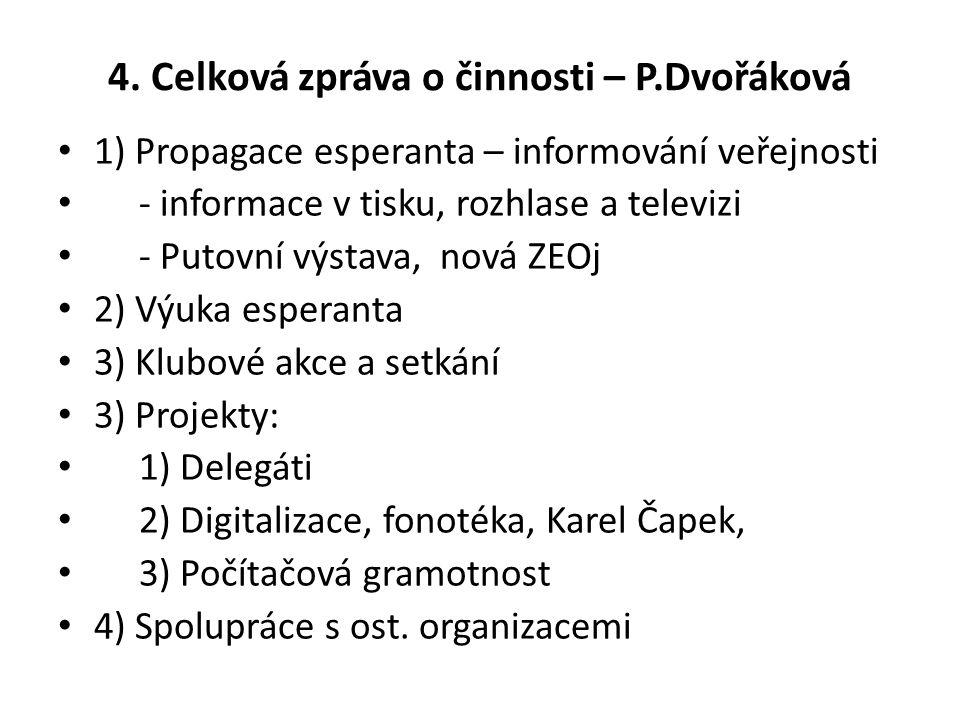 4. Celková zpráva o činnosti – P.Dvořáková