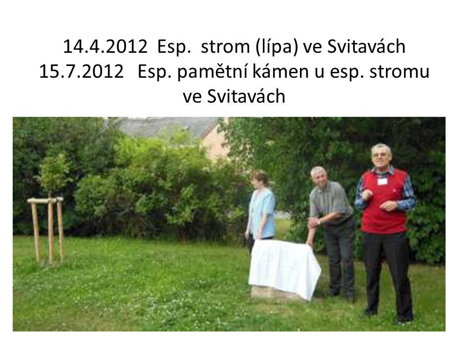 14. 4. 2012 Esp. strom (lípa) ve Svitavách 15. 7. 2012 Esp