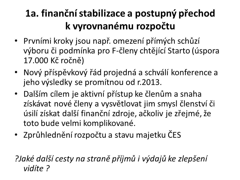 1a. finanční stabilizace a postupný přechod k vyrovnanému rozpočtu