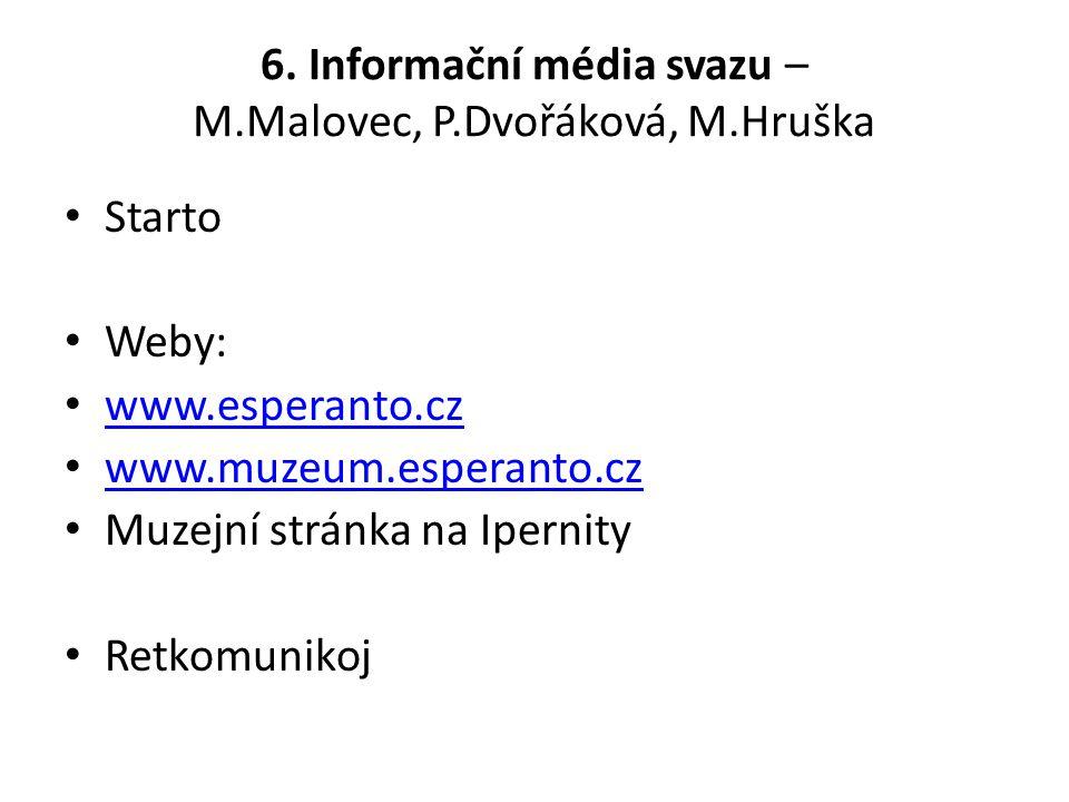 6. Informační média svazu – M.Malovec, P.Dvořáková, M.Hruška