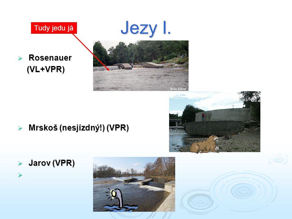Jezy I. Rosenauer (VL+VPR) Mrskoš (nesjízdný!) (VPR) Jarov (VPR)