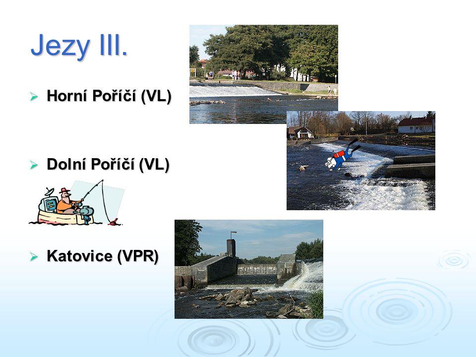 Jezy III. Horní Poříčí (VL) Dolní Poříčí (VL) Katovice (VPR)