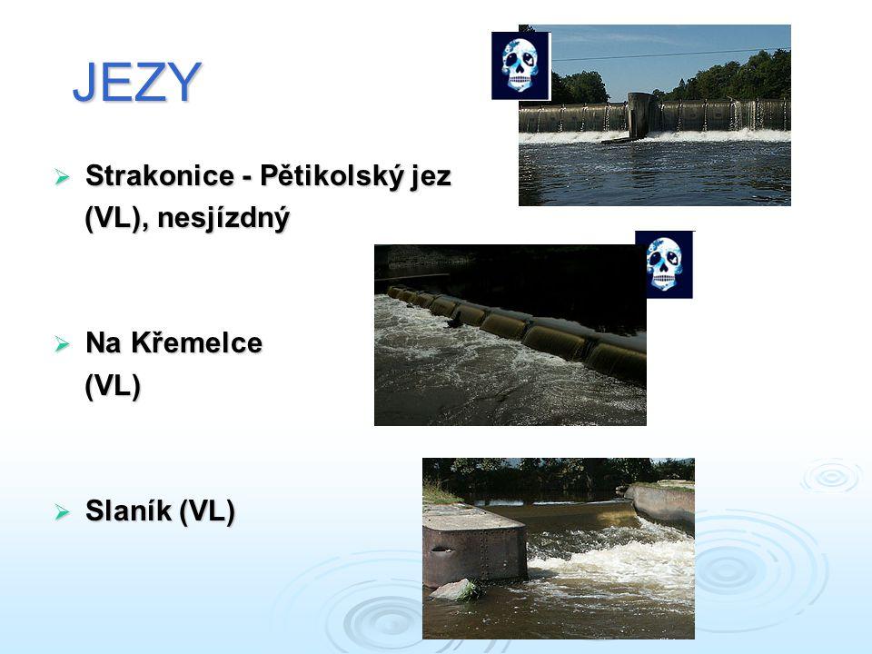 JEZY Strakonice - Pětikolský jez (VL), nesjízdný Na Křemelce (VL)