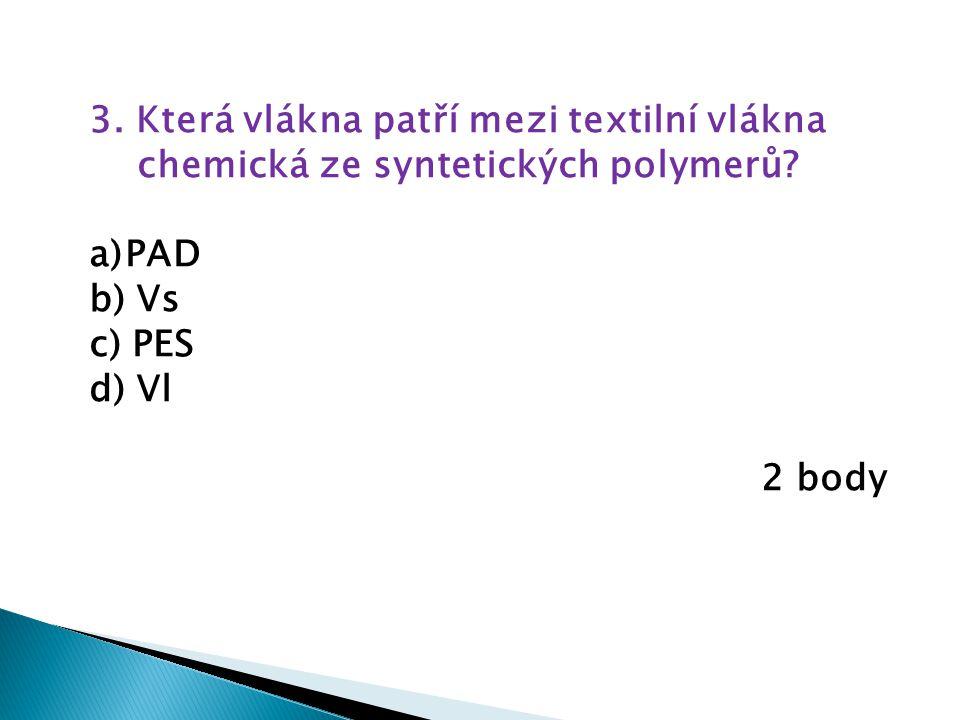 3. Která vlákna patří mezi textilní vlákna