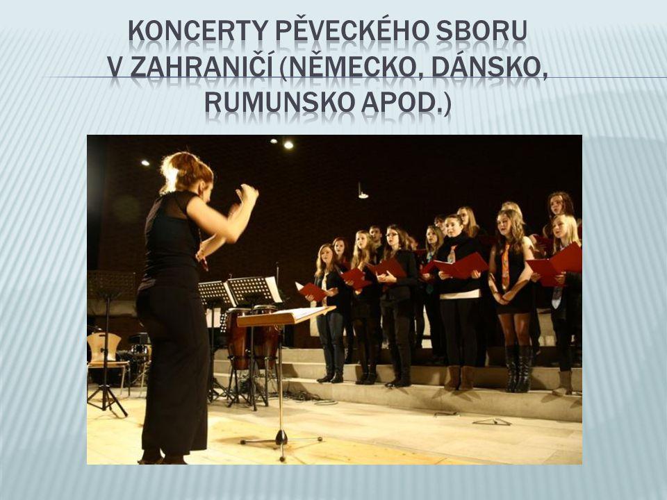 Koncerty pěveckého sboru v zahraničí (Německo, Dánsko, RUMUNSKO apod.)