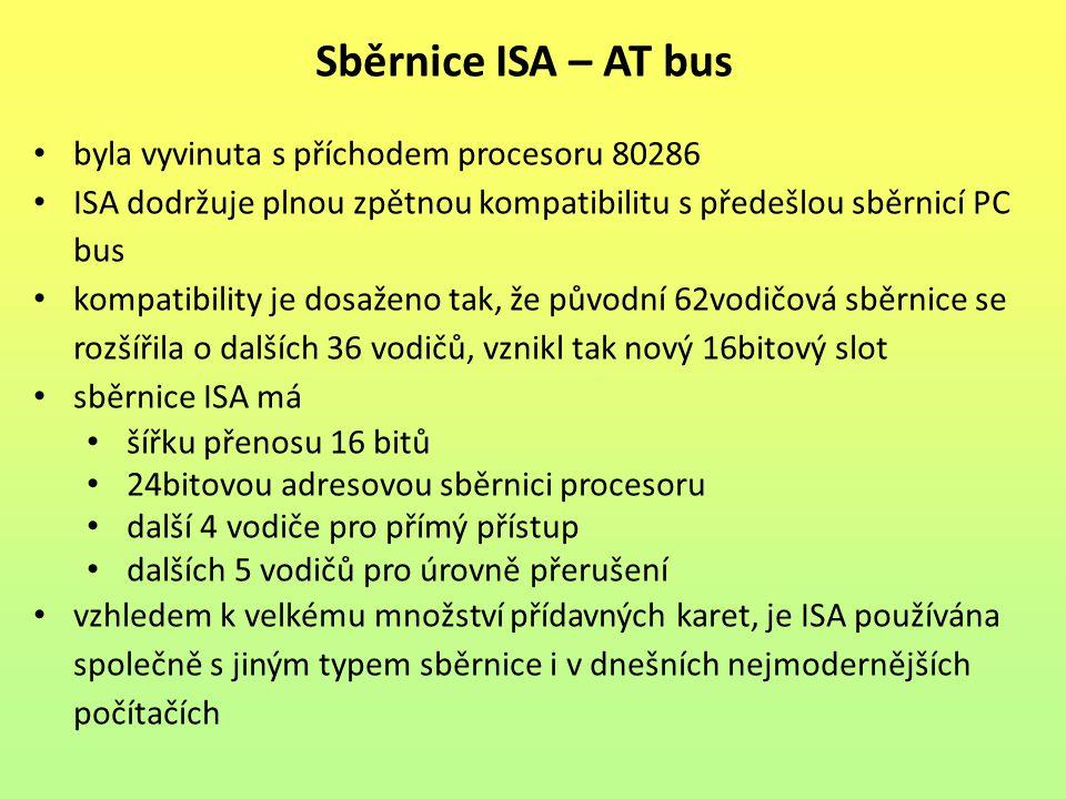 Sběrnice ISA – AT bus byla vyvinuta s příchodem procesoru 80286