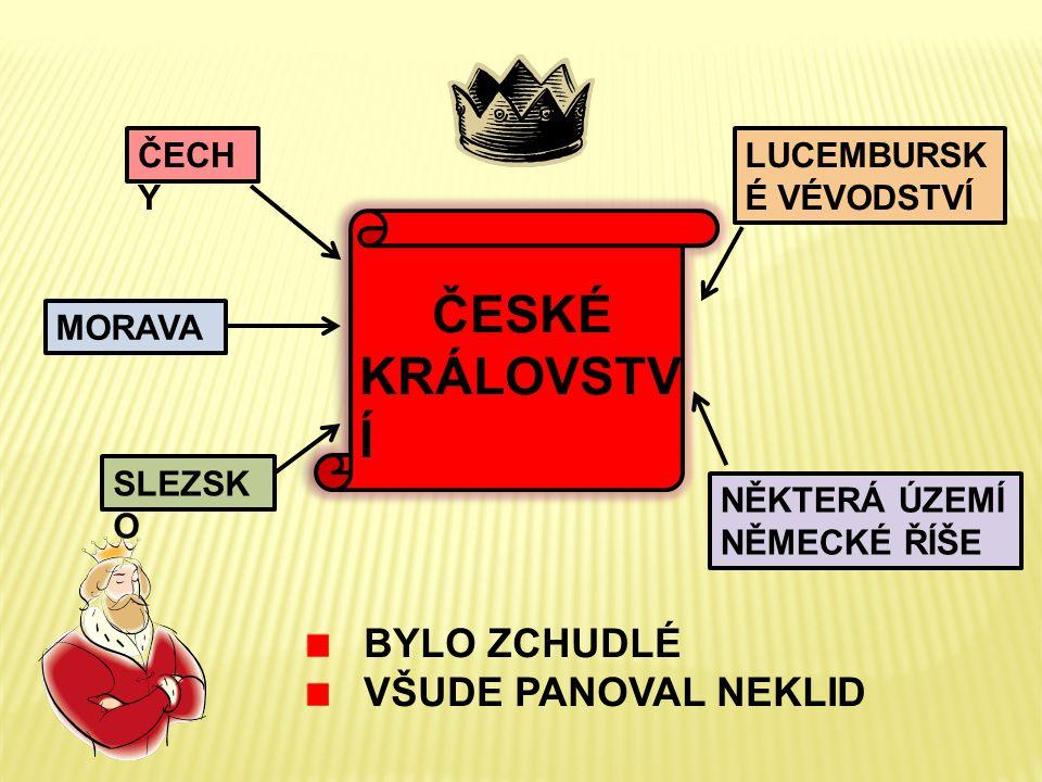 ČESKÉ KRÁLOVSTVÍ BYLO ZCHUDLÉ VŠUDE PANOVAL NEKLID ČECHY