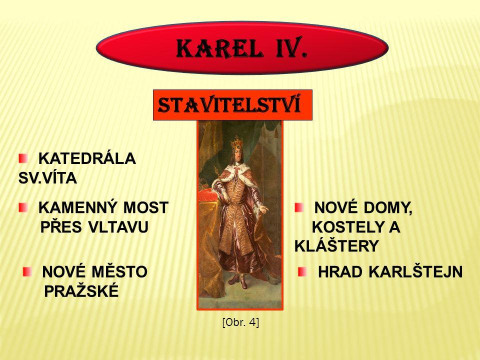 KAREL IV. STAVITELSTVÍ KATEDRÁLA SV.VÍTA KAMENNÝ MOST PŘES VLTAVU