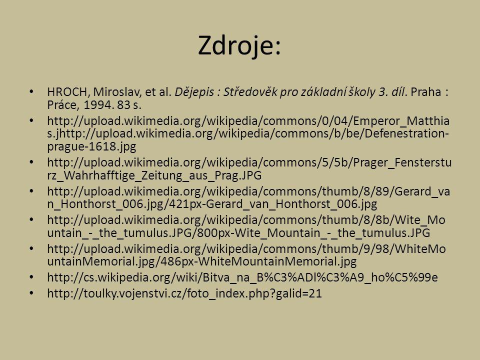 Zdroje: HROCH, Miroslav, et al. Dějepis : Středověk pro základní školy 3. díl. Praha : Práce, 1994. 83 s.