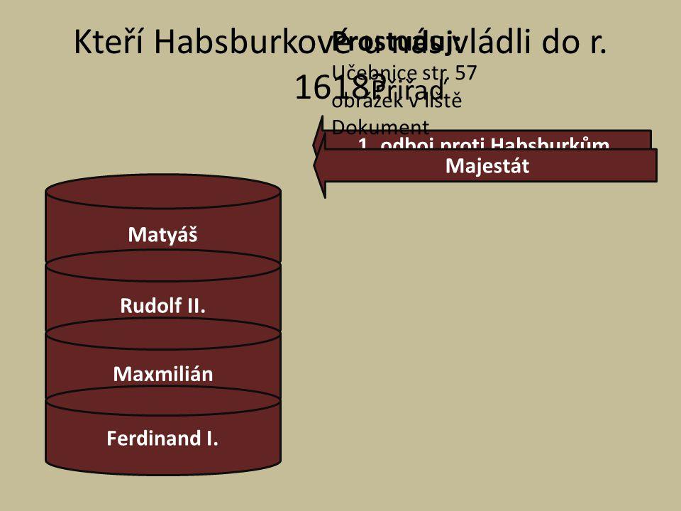 Kteří Habsburkové u nás vládli do r. 1618
