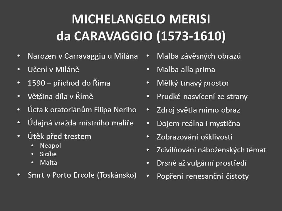 MICHELANGELO MERISI da CARAVAGGIO (1573-1610)