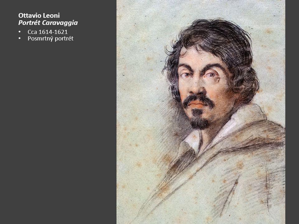Ottavio Leoni Portrét Caravaggia Cca 1614-1621 Posmrtný portrét