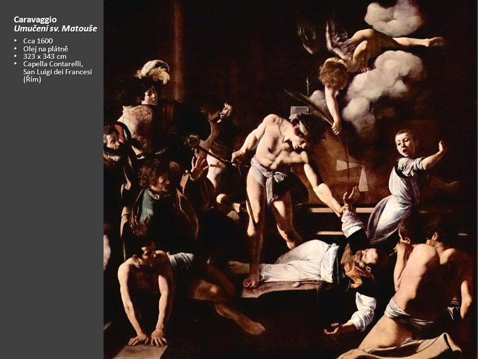Caravaggio Umučení sv. Matouše Cca 1600 Olej na plátně 323 x 343 cm