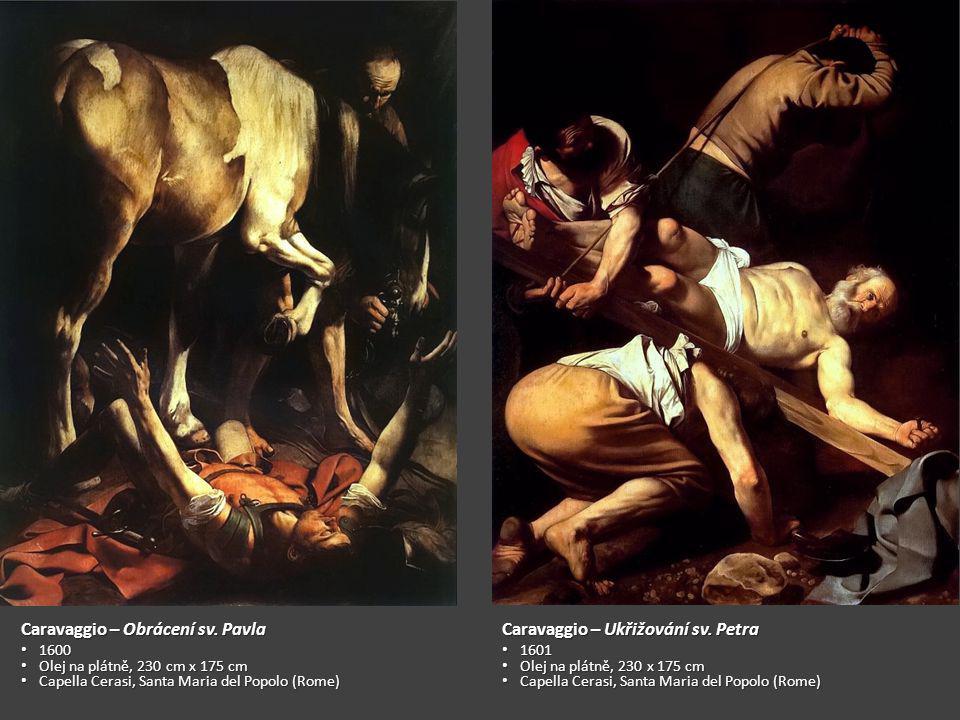 Caravaggio – Obrácení sv. Pavla Caravaggio – Ukřižování sv. Petra