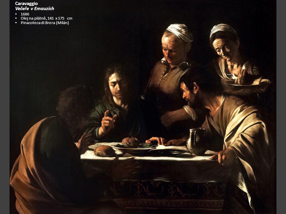 Caravaggio Večeře v Emauzích 1606 Olej na plátně, 141 x 175 cm