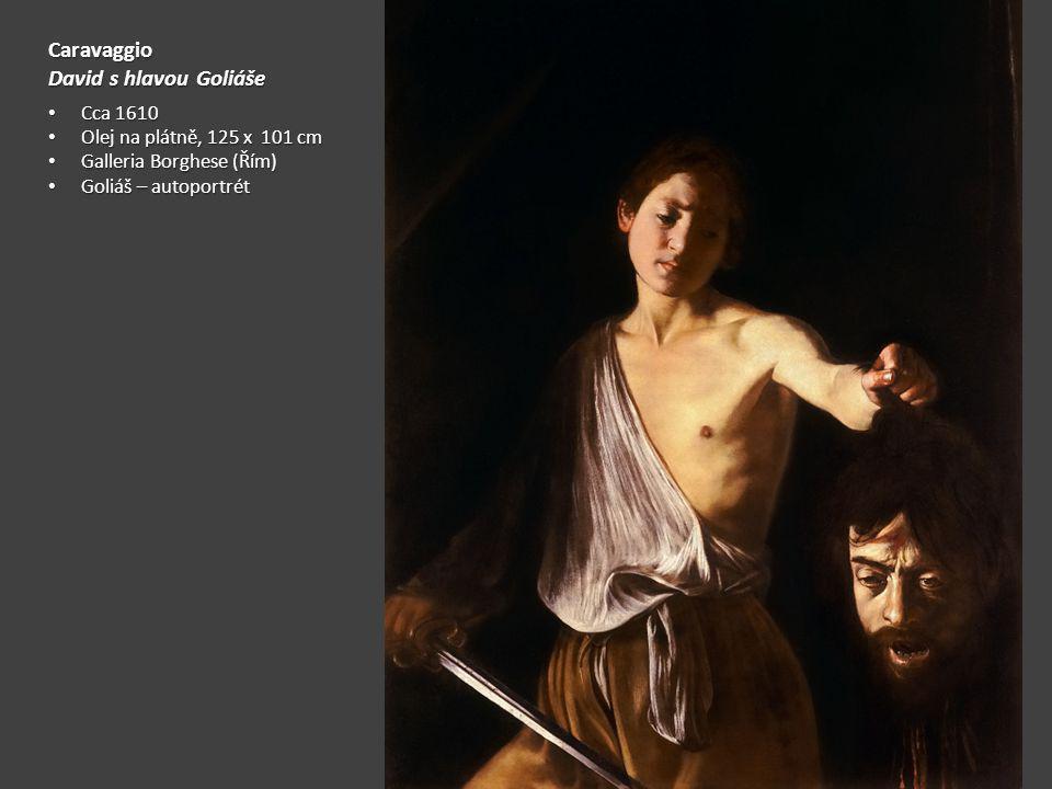Caravaggio David s hlavou Goliáše Cca 1610