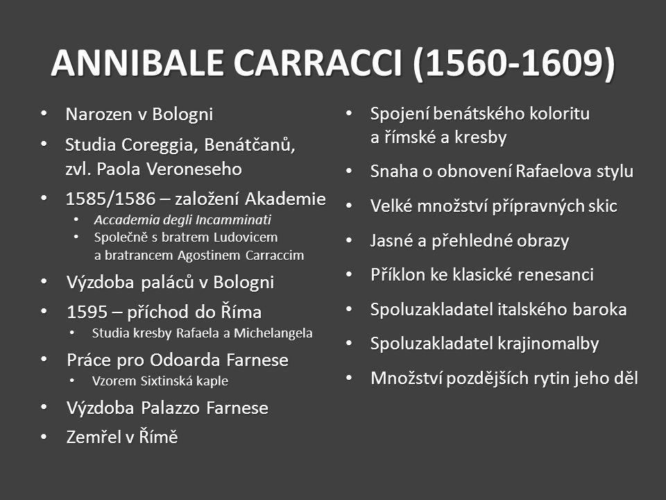 ANNIBALE CARRACCI (1560-1609) Narozen v Bologni