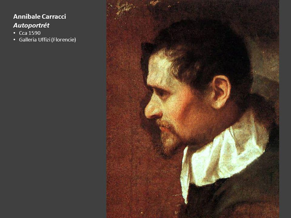Annibale Carracci Autoportrét Cca 1590 Galleria Uffizi (Florencie)