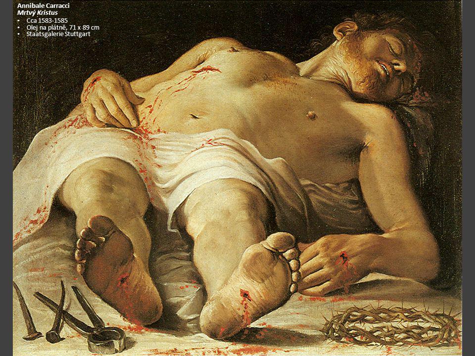 Annibale Carracci Mrtvý Kristus Cca 1583-1585
