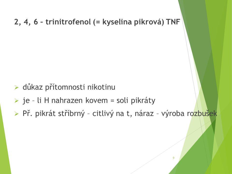 2, 4, 6 – trinitrofenol (= kyselina pikrová) TNF