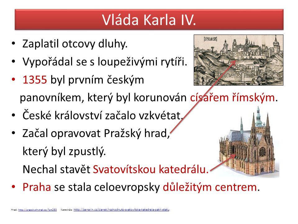 Vláda Karla IV. Zaplatil otcovy dluhy.
