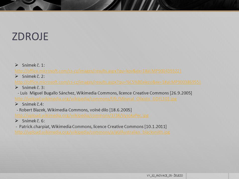 ZDROJE Snímek č. 1: http://office.microsoft.com/cs-cz/images/results.aspx qu=kov&ex=1#ai:MP900439322|