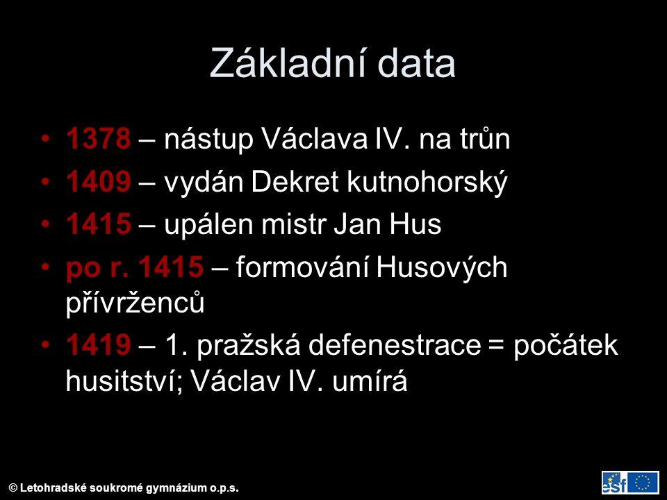 Základní data 1378 – nástup Václava IV. na trůn