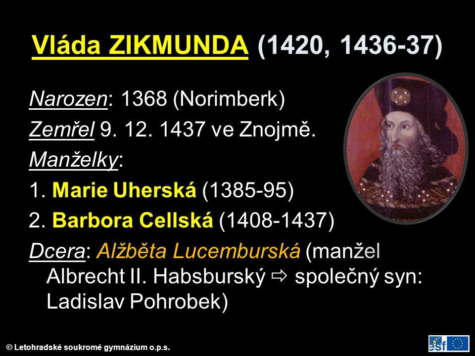 Vláda ZIKMUNDA (1420, 1436-37) Narozen: 1368 (Norimberk)