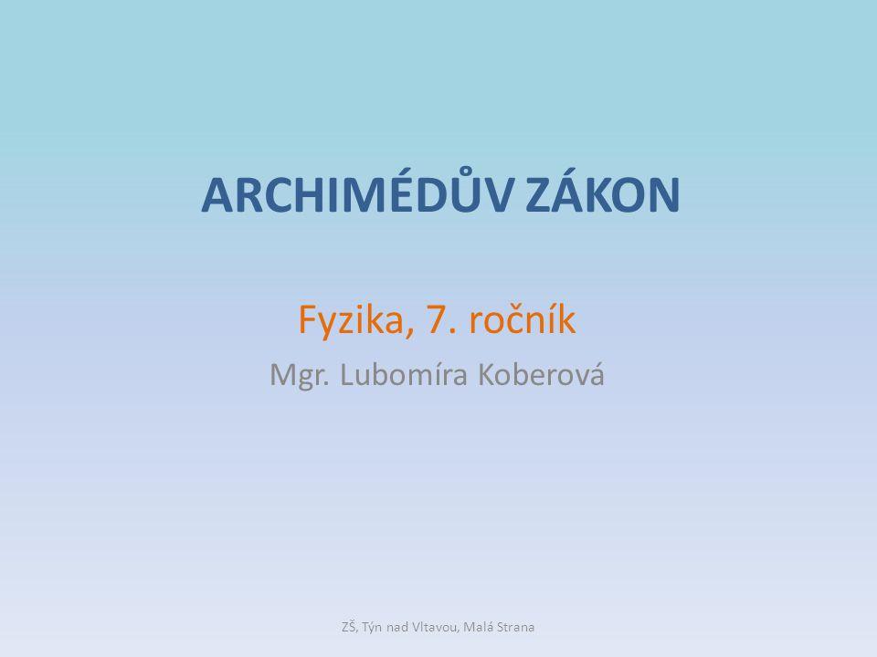 Fyzika, 7. ročník Mgr. Lubomíra Koberová