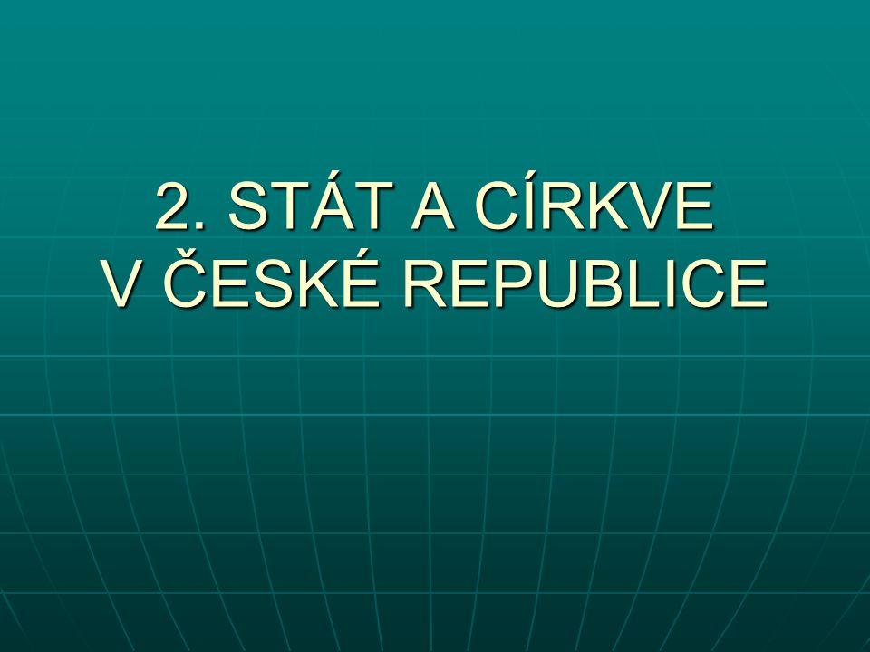 2. STÁT A CÍRKVE V ČESKÉ REPUBLICE