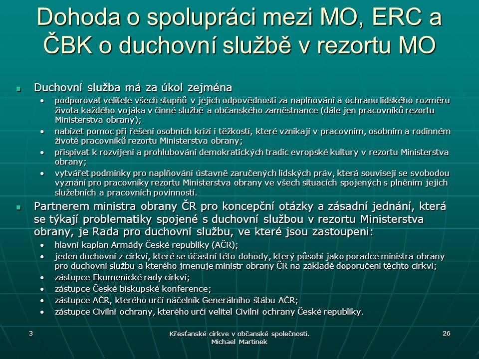 Dohoda o spolupráci mezi MO, ERC a ČBK o duchovní službě v rezortu MO