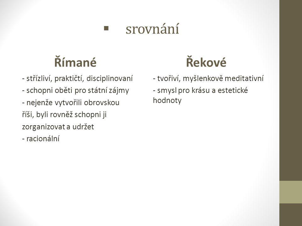 srovnání Římané Řekové - střízliví, praktičtí, disciplinovaní