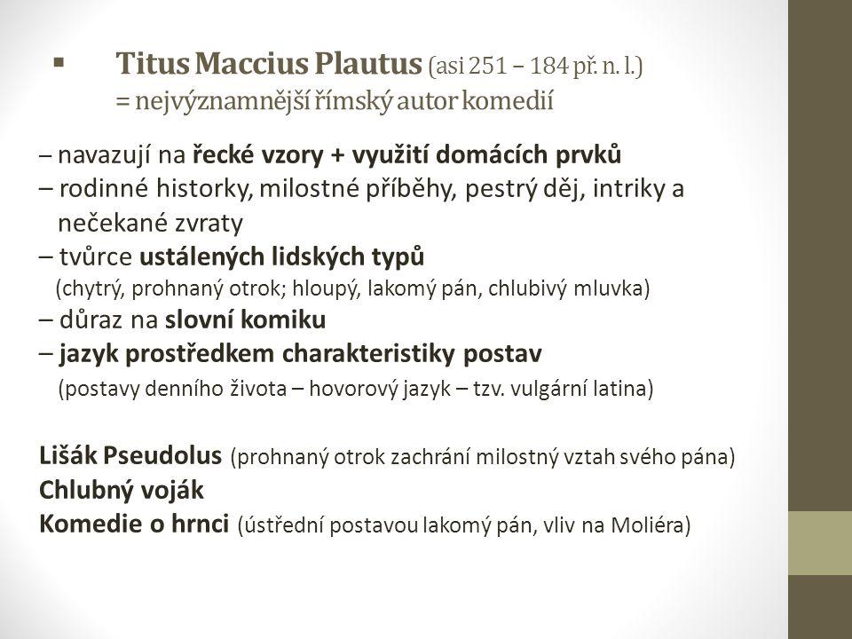 Titus Maccius Plautus (asi 251 – 184 př. n. l