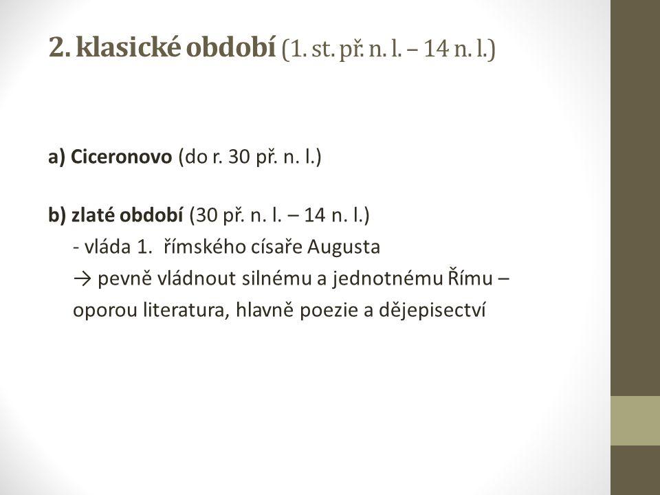 2. klasické období (1. st. př. n. l. – 14 n. l.)