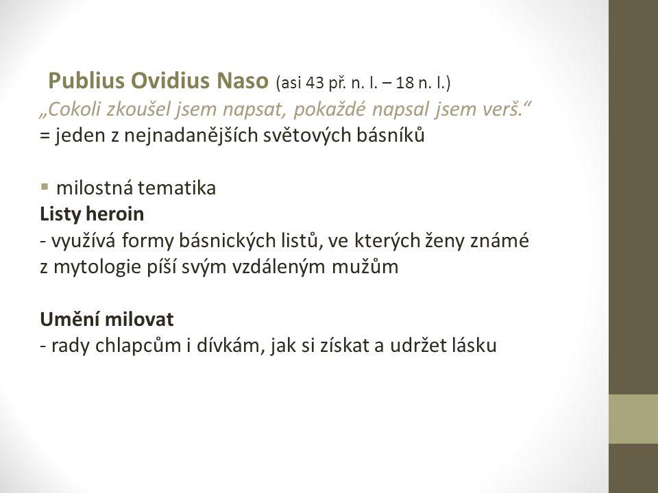 Publius Ovidius Naso (asi 43 př. n. l. – 18 n. l.)