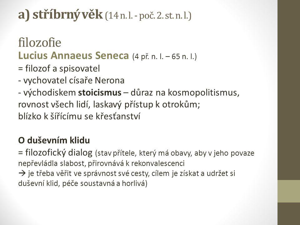a) stříbrný věk (14 n. l. - poč. 2. st. n. l.) filozofie