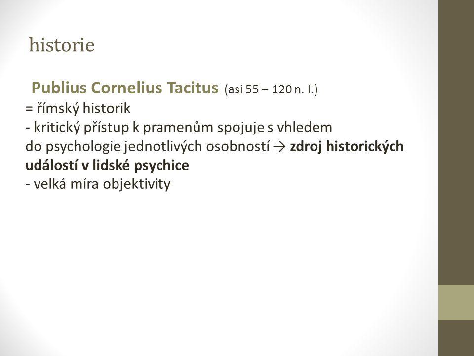 historie Publius Cornelius Tacitus (asi 55 – 120 n. l.)