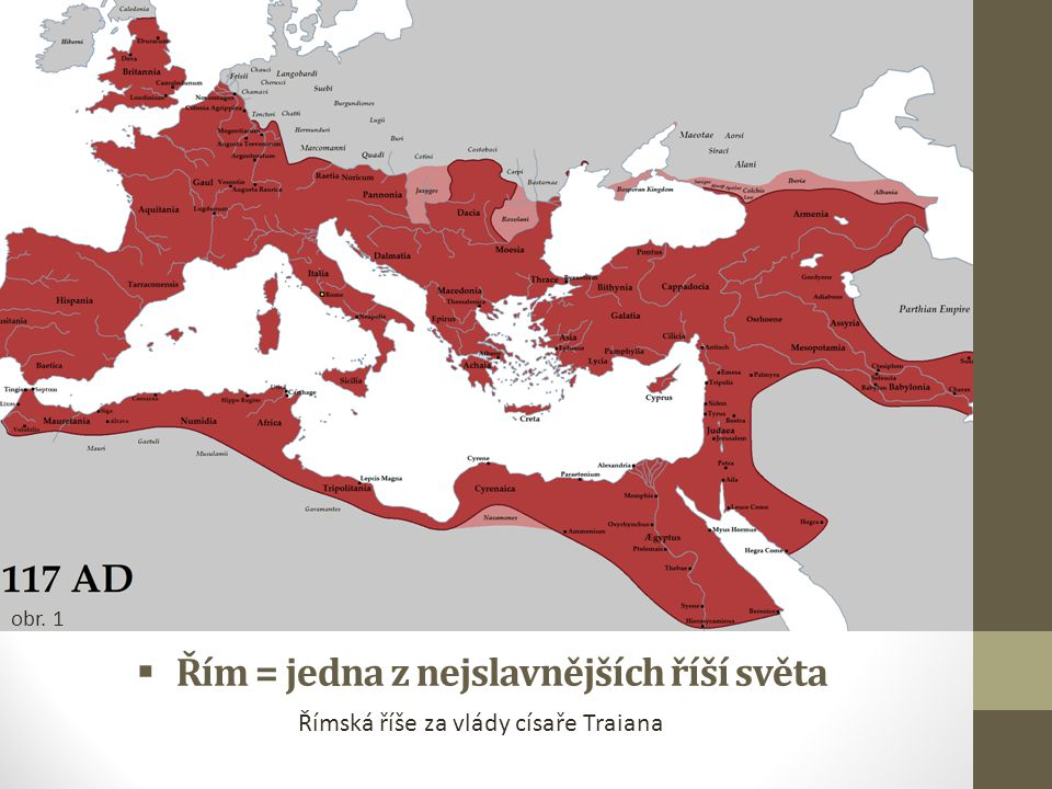 Řím = jedna z nejslavnějších říší světa