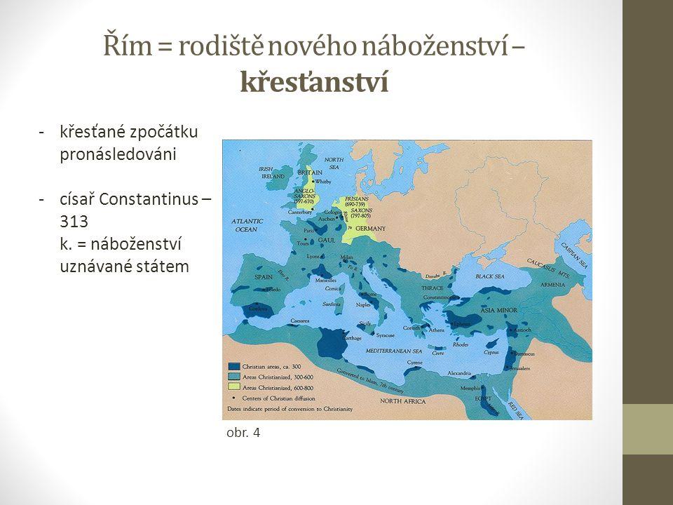 Řím = rodiště nového náboženství – křesťanství