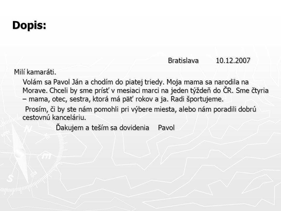 Bratislava 10.12.2007 Dopis: Milí kamaráti.