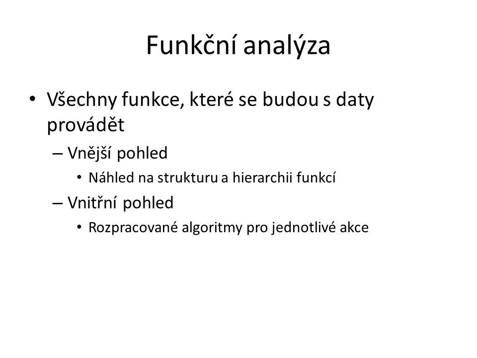 Funkční analýza Všechny funkce, které se budou s daty provádět