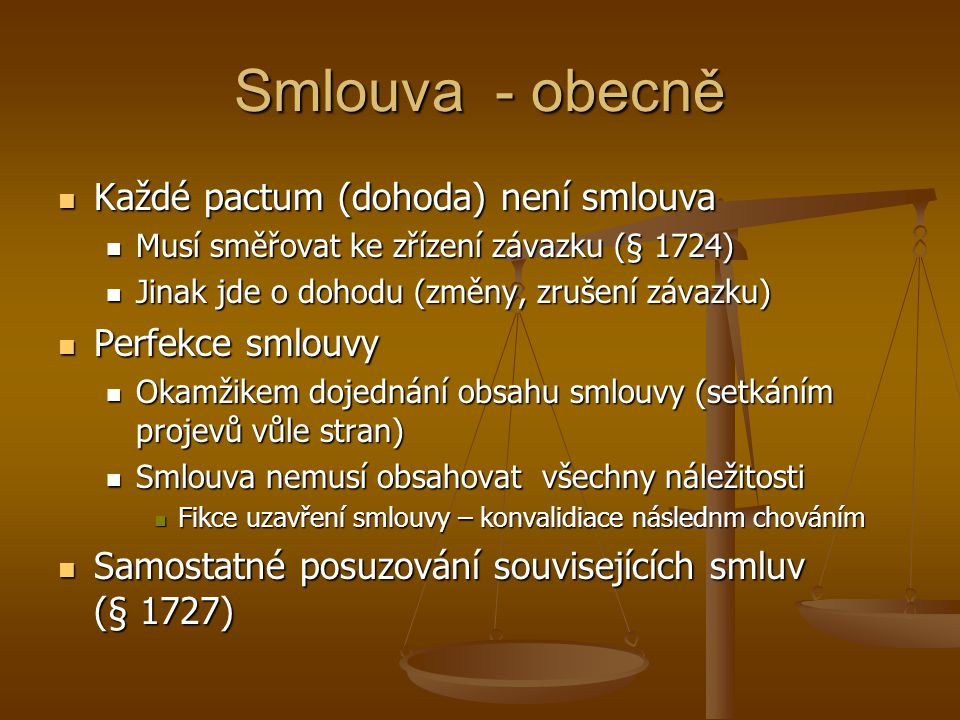Smlouva - obecně Každé pactum (dohoda) není smlouva Perfekce smlouvy