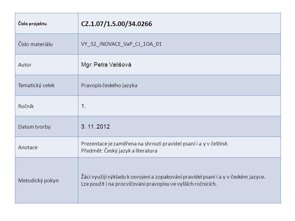 CZ.1.07/1.5.00/34.0266 Číslo materiálu VY_32_INOVACE_VaP_CJ_1OA_01