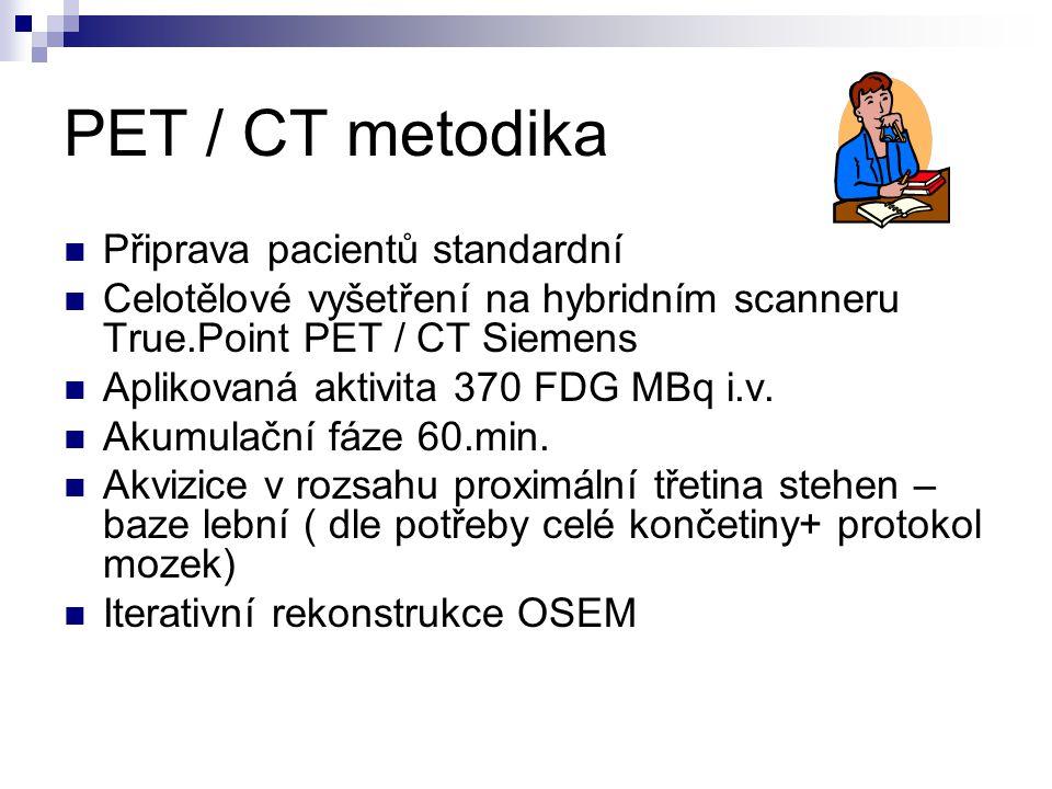 PET / CT metodika Připrava pacientů standardní