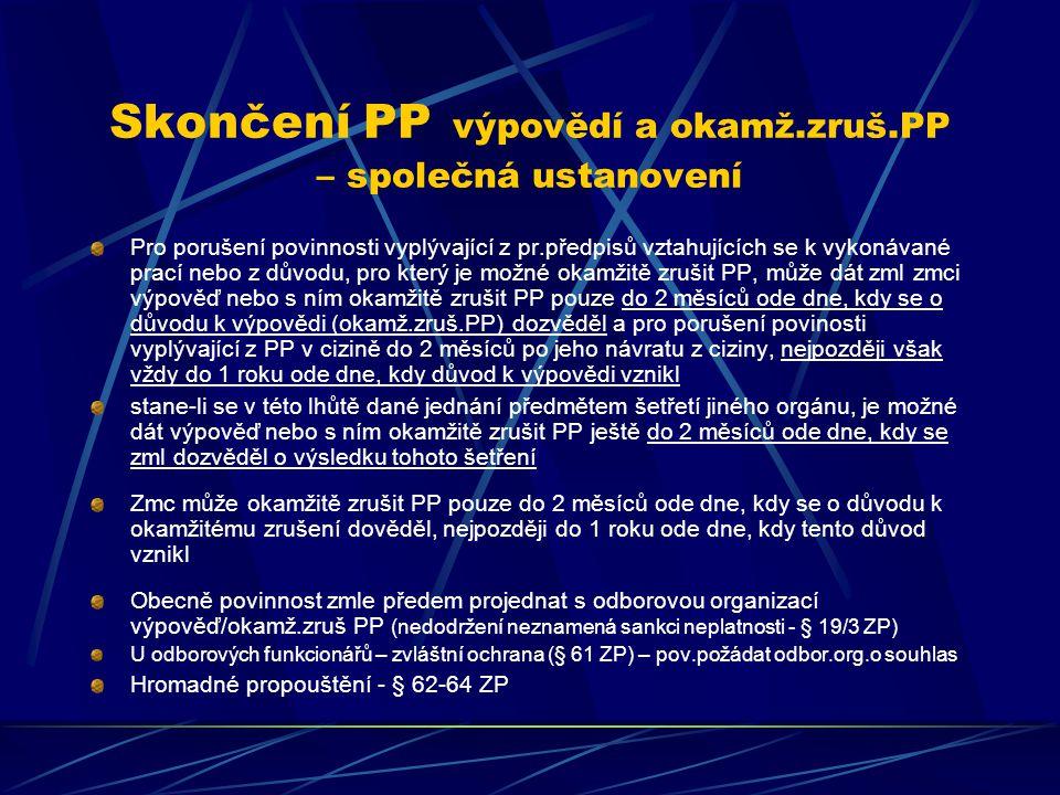 Skončení PP výpovědí a okamž.zruš.PP – společná ustanovení