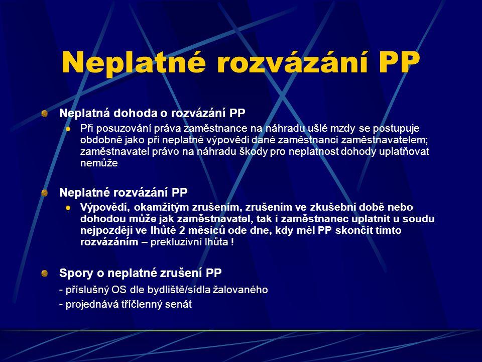 Neplatné rozvázání PP Neplatná dohoda o rozvázání PP